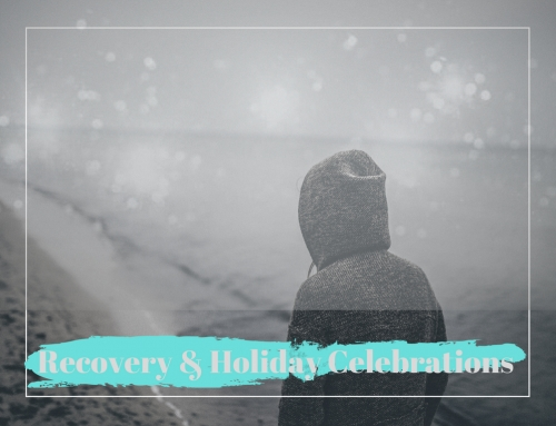 Recovery & Holiday Celebrations